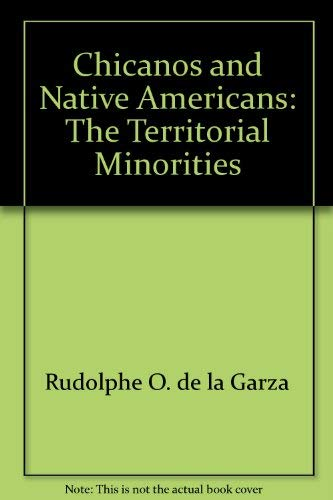 Chicanos and Native Americans: The Territorial Minorities
