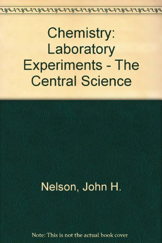 Laboratory Experiments for Brown and Lemay, Chemistry,: John H. Nelson