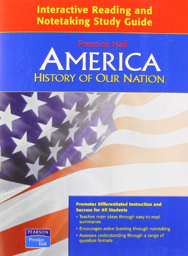 9780131298682: AMERICA: HISTORY OF OUR NATION INTERACTIVE READING AND NOTETAKING STUDY GUIDE 2007C