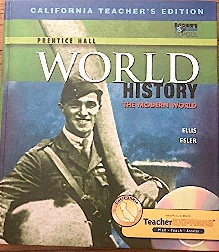 Prentice Hall World History, The Modern World: California Teacher's Edition: California Teacher Express, Plan * Teach * Assess (0131299786) by Elisabeth Gaynor Ellis; Anthony Esler