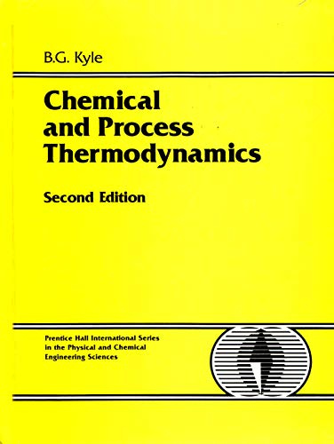 Chemical and Process Thermodynamics (Prentice Hall international: Benjamin Kyle
