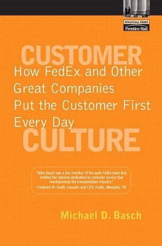 9780131303201: Customer Culture: How Fedex and Other Great Companies Put the Customer First in Every Way (Financial Times Prentice Hall Books)