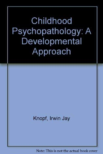 9780131303362: Childhood Psychopathology: A Developmental Approach