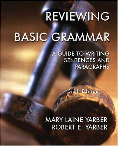 9780131306448: Reviewing Basic Grammar: A Guide To Writing Sentences and Paragraphs, Sixth Edition