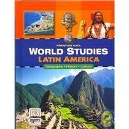 Prentice Hall World Studies: Latin America (Geography History Culture)