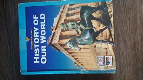 9780131307698: History of Our World (Prentice Hall)