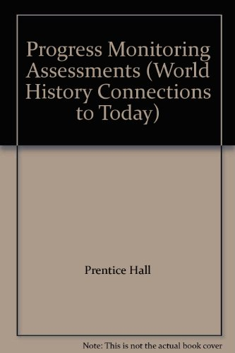 9780131308220: Progress Monitoring Assessments (World History Connections to Today)