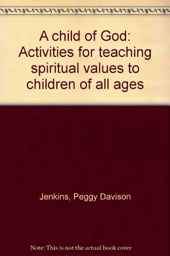 9780131308572: A child of God: Activities for teaching spiritual values to children of all ages