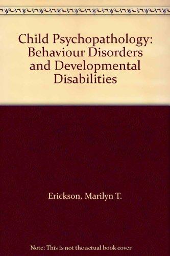 9780131310940: Child Psychopathology: Behaviour Disorders and Developmental Disabilities