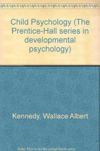 9780131311282: Child Psychology / Prentice-Hall Series in Developmental Psychology
