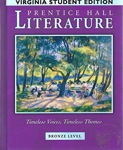 9780131312753: Prentice Hall Literature (Bronze Level, Virginia Edition) (Timeless Voices, Timeless Themes, Bronze