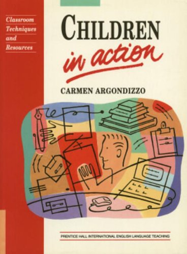 9780131314672: Children in Action: A Resource Book for Language Teachers of Young Learners (Language Teaching Methodology Series)