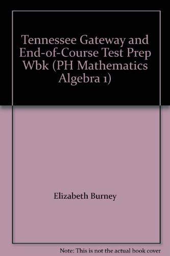 9780131315037: Tennessee Gateway and End-of-Course Test Prep Wbk (PH Mathematics Algebra 1)