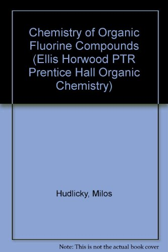 9780131316737: Chemistry of Organic Fluorine Compounds: A Laboratory Manual with Comprehensive Literature Coverage (Ellis Horwood PTR Prentice Hall Organic Chemistry)