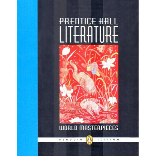 Prentice Hall Literature: World Masterpieces, Grade 12,: Prentice Hall