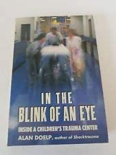 9780131318717: In the Blink of an Eye: Inside a Children's Trauma Center