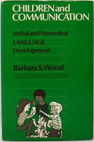 9780131318960: Children and communication: Verbal and nonverbal language development (Prentice-Hall series in speech communication)