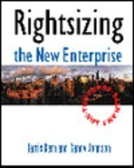9780131321847: Rightsizing for New Enterprise: The Proof Not the Hype