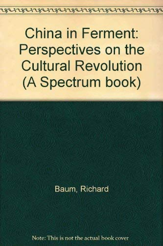 9780131326880: China in Ferment: Perspectives on the Cultural Revolution (A Spectrum book)