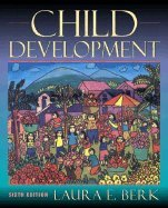 9780131327566: Child Development - Text Only (6th, 03) by Berk, Laura E [Hardcover (2002)]