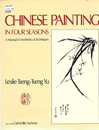 9780131330177: Chinese Painting in Four Seasons: A Manual of Aesthetics and Techniques