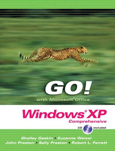 GO! with Microsoft Windows XP: Comprehensive (Go Series for Microsoft Office 2003): Shelley Gaskin,...