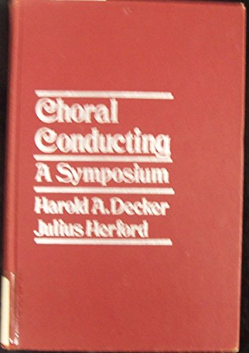 9780131333550: Choral Conducting: A Symposium