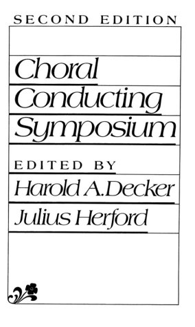 9780131333727: Choral Conducting Symposium (2nd Edition)