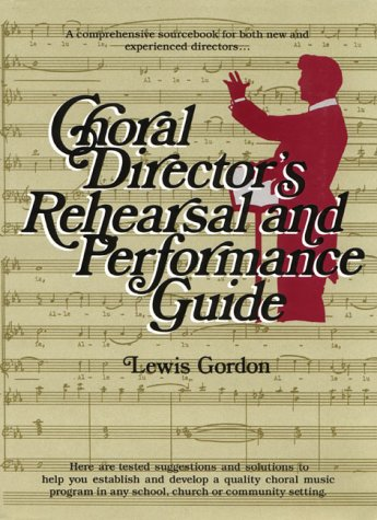 9780131333987: Choral Director's Rehearsal and Performance Guide