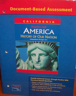 9780131334052: Document-based Assessment; America: History of Our Nation (California: Independence through 1914)