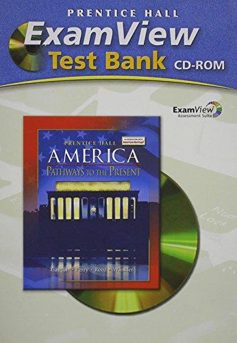 9780131334922: AMERICA: PATHWAYS TO THE PRESENT EXAMVIEW TEST BANK SURVEY 2007C
