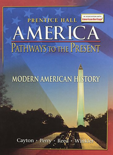 9780131335103: AMERICA: PATHWAYS TO THE PRESENT STUDENT EDITION MODERN 5TH EDITION REVISED 2007C