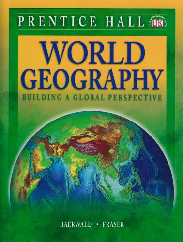 9780131335301: World Geography: Building a Global Perspective, Student Edition