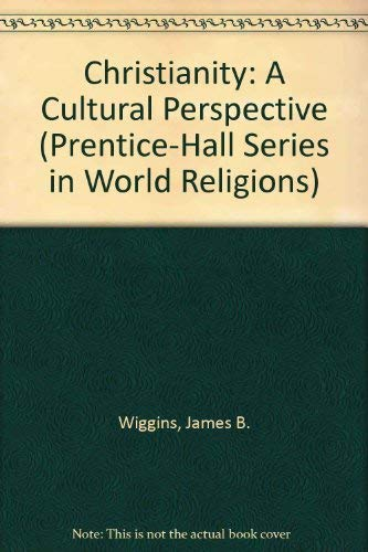 9780131335707: Christianity: A Cultural Perspective (Prentice-Hall Series in World Religions)