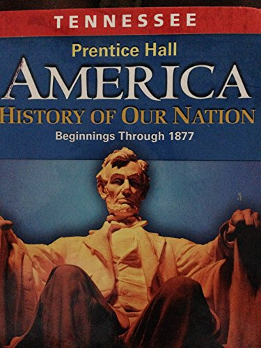 9780131337404: Tennessee Student Edition 8th Grade (Prentice Hall America History of Our Nation Beginnings Through 1877)
