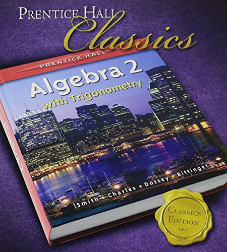 9780131337985: PRENTICE HALL SMITH CHARLES ALGEBRA 2 WITH TRIGOMETRY STUDENT EDITION 2006C