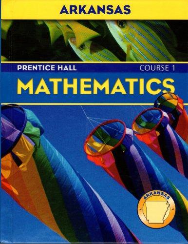 Arkansas Prentice Hall Mathematics Course 1: Randall I Charles