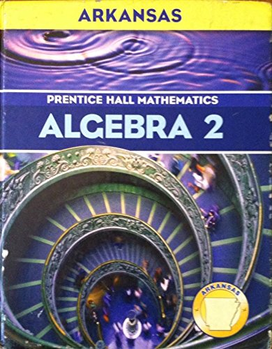 9780131338722: Prentice Hall Mathematics Algebra 2 Arkansas Edition