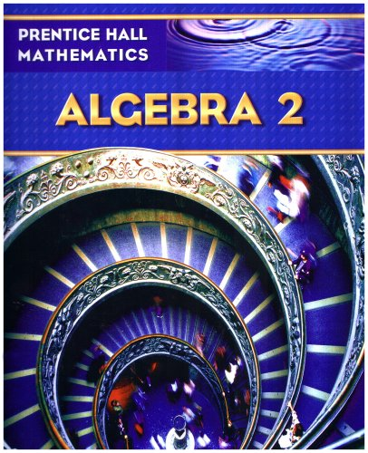 9780131339989: Prentice Hall Math Algebra 2 Student Edition
