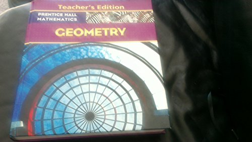 Prentice Hall Mathematics: Geometry, Teacher's Edition (0131340050) by Bass