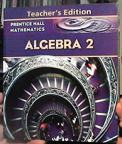9780131340060: Prentice Hall Mathematics: Algebra 2, Teacher's Edition