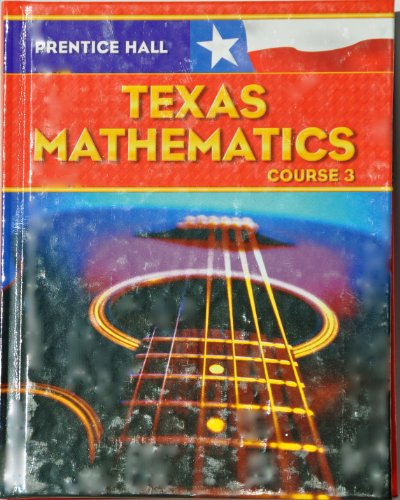 Prentice Hall Mathematics: Texas Edition Course 3: Charles, Randall I.; Illingworth, Mark; McNemar,...