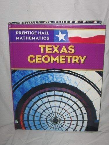 9780131340220: Prentice Hall Mathmatics: Texas Geometry