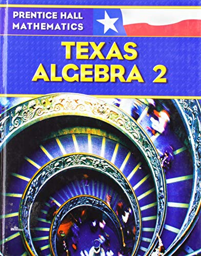 Texas Algebra 2 (0131340239) by Ph.D. Dan Kennedy; Ph.D. Randall I. Charles; Basia Hall; Allan E. Bellman; Ed.D. Sadie Chavis Bragg; Sr. William G. Handlin