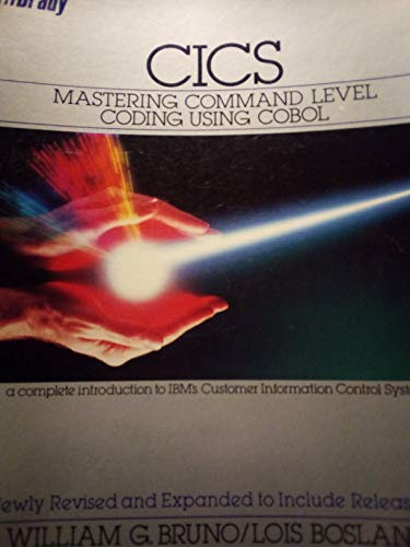 9780131340732: CICS: Mastering Command Level Coding Using COBOL