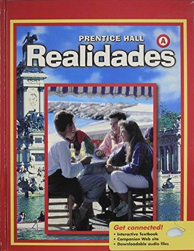 9780131340893: PRENTICE HALL SPANISH REALIDADES LEVEL A STUDENT EDITION 2008C