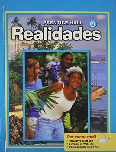 PRENTICE HALL SPANISH REALIDADES LEVEL B STUDENT: PRENTICE HALL