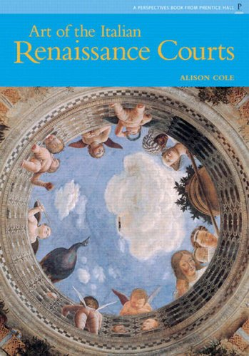 9780131343993: The Art of Italian Renaissance Courts (Perspectives Series)