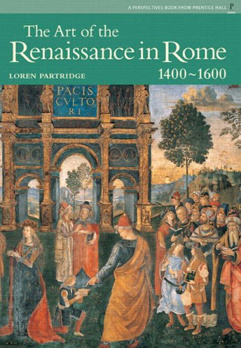 9780131344006: Art of Renaissance Rome, The (Reissue), Perspectives Series
