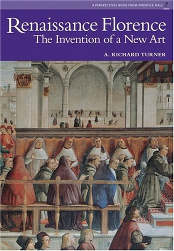9780131344013: Renaissance Florence (Reissue), Perspectives Series: The Invention of a New Art